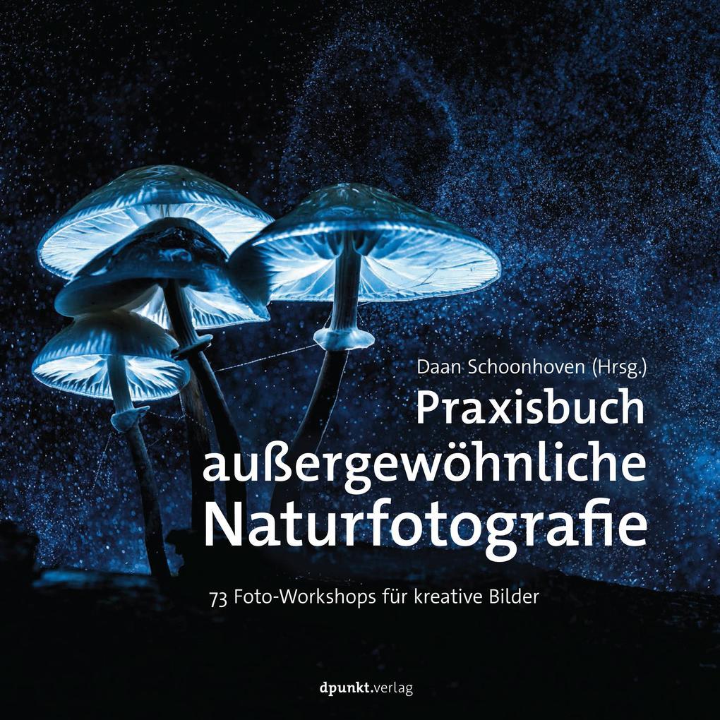 Praxisbuch außergewöhnliche Naturfotografie als...