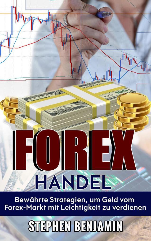 Forex-Handel: Bewährte Strategien, Um Geld Vom ...