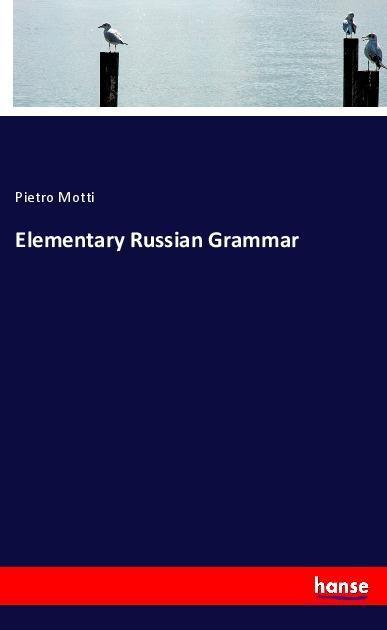 Elementary Russian Grammar als Buch von Pietro ...