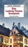 Das Ludwig Thoma Komplott
