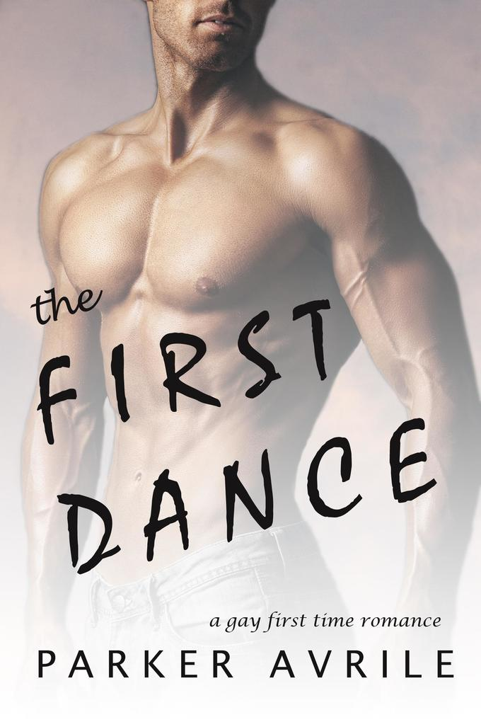 The First Dance: A Gay First Time Romance (Tonight's Encore #0)