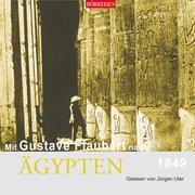 Mit Gustave Flaubert nach Ägypten