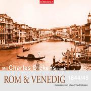Mit Charles Dickens nach Rom & Venedig