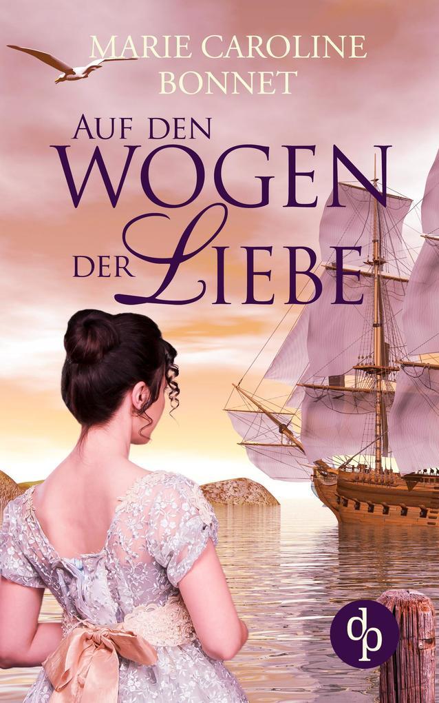Auf den Wogen der Liebe (Liebe, Historisch) als eBook epub