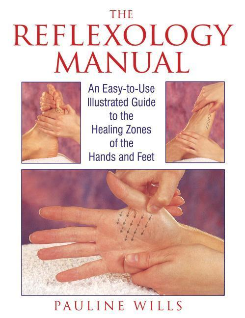 The Reflexology Manual: An Easy-To-Use Illustrated Guide to the Healing Zones of the Hands and Feet als Taschenbuch