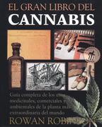 El Gran Libro del Cannabis: Guia Completa de Los Usos Medicinales, Comerciales y Ambientales de La Planta Mas Extraordinaria del Mundo = The Great Bo