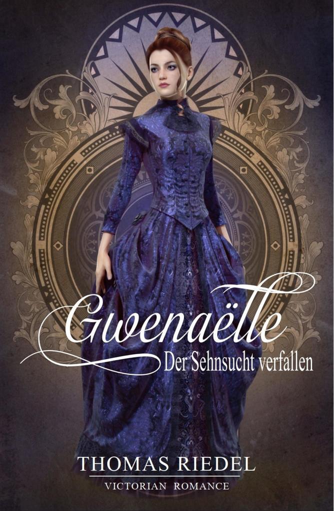 Gwenaëlle - Der Sehnsucht verfallen als eBook