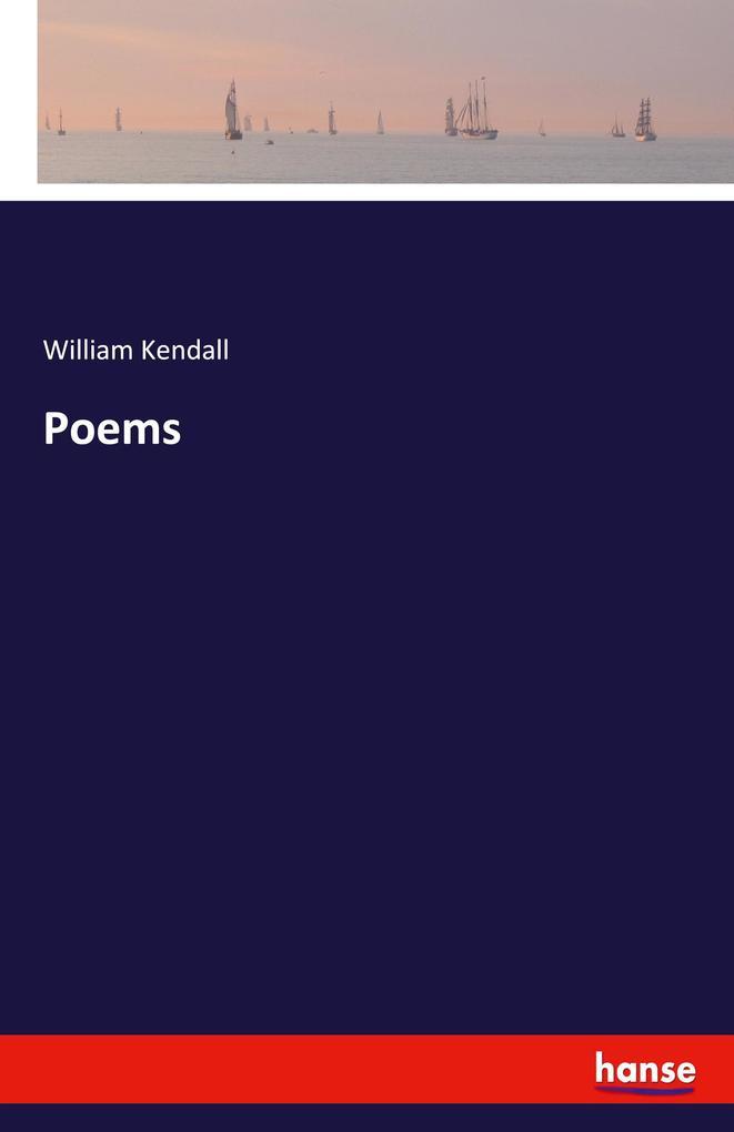 Poems als Buch von William Kendall