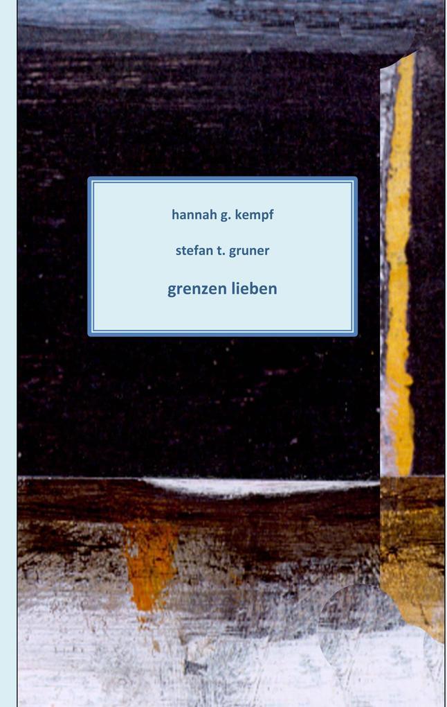 Grenzen lieben als Buch von Hannah G. Kempf, St...