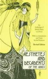 Aesthetes and Decadents of the 1890's: An Anthology of British Poetry and Prose als Taschenbuch