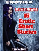 Erotica: Best Night: 15 Erotic Short Stories