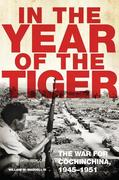 In the Year of the Tiger: The War for Cochinchina, 1945-1951