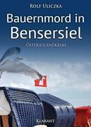 Bauernmord in Bensersiel. Ostfrieslandkrimi