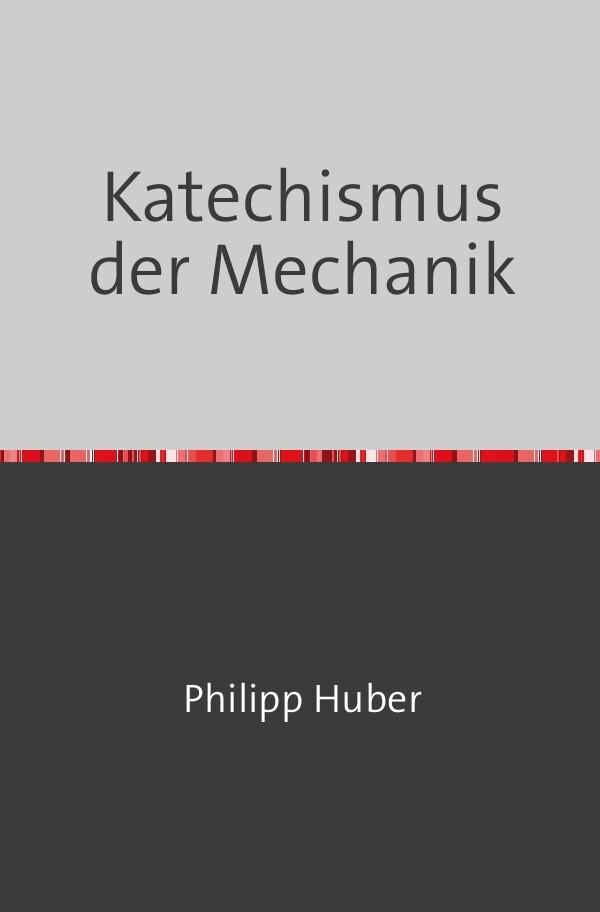 Katechismus der Mechanik als Buch (kartoniert)