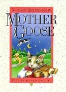Nursery Rhymes from Mother Goose: Told in Signed English