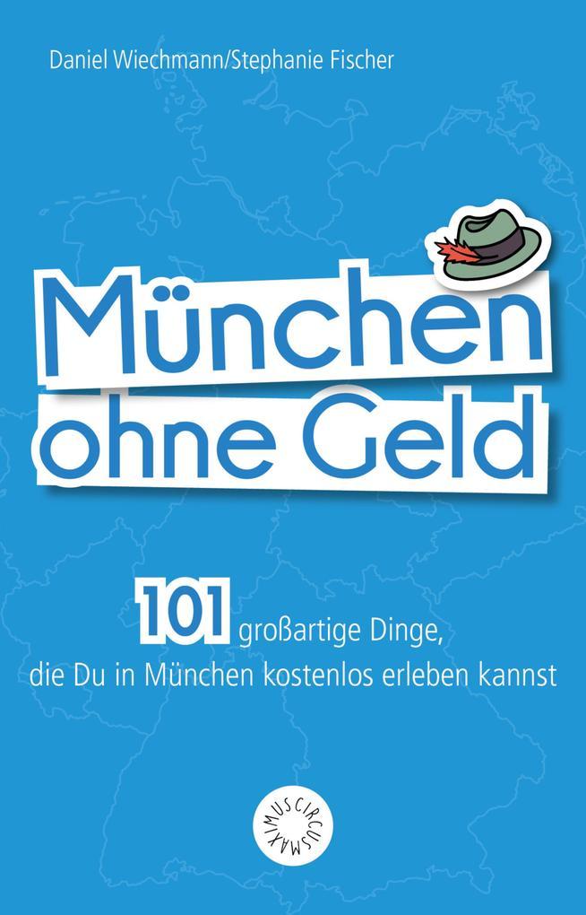 München ohne Geld als eBook Download von Daniel...