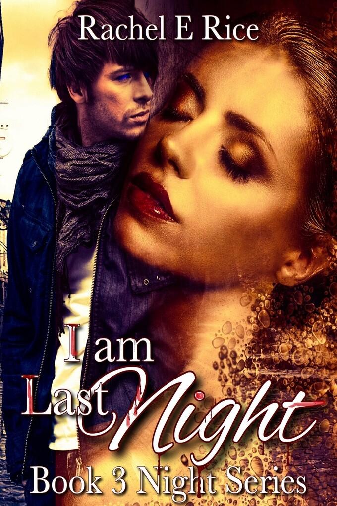 I Am Last Night Book 3 Night Series als eBook D...