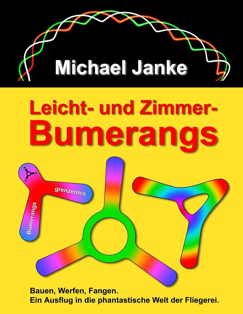 Leicht- und Zimmer-Bumerangs als Buch von Micha...