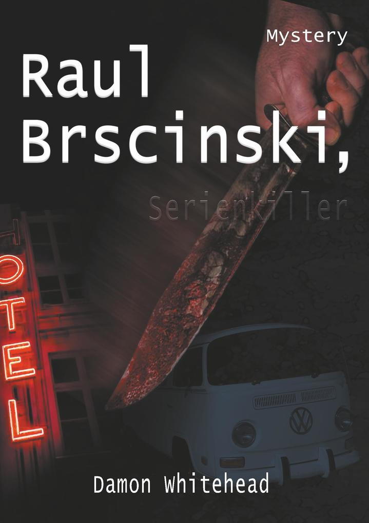Raul Brscinski, Serienkiller als Buch