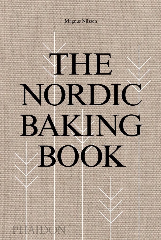The Nordic Baking Book als Buch von Magnus Nilsson
