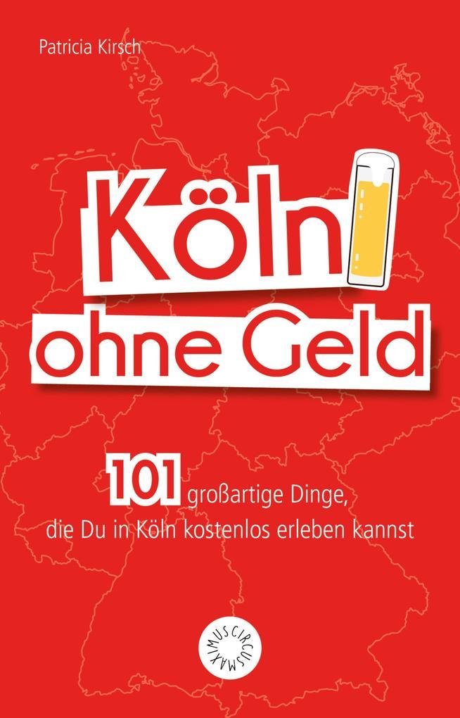 Köln ohne Geld als eBook Download von Patricia ...