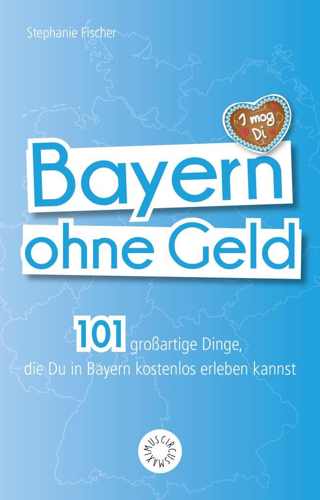 Bayern ohne Geld als eBook Download von Stephan...