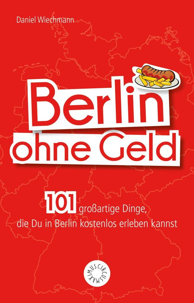 Berlin ohne Geld als eBook Download von Daniel ...
