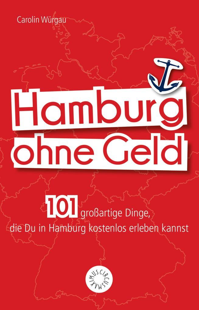Hamburg ohne Geld als eBook Download von Caroli...