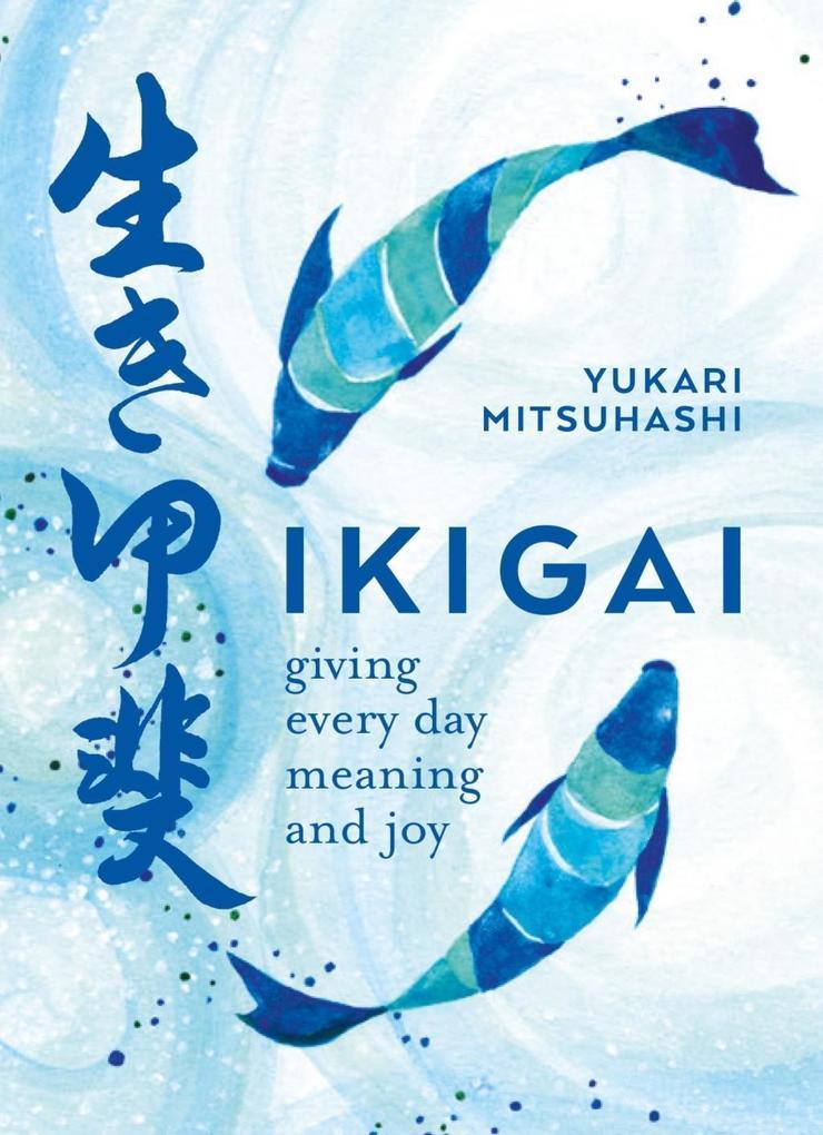 Ikigai als eBook Download von Yukari Mitsuhashi