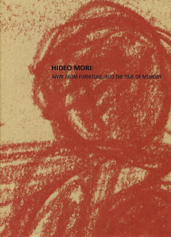 Hideo Mori: Away from Furniture, into the Time ...