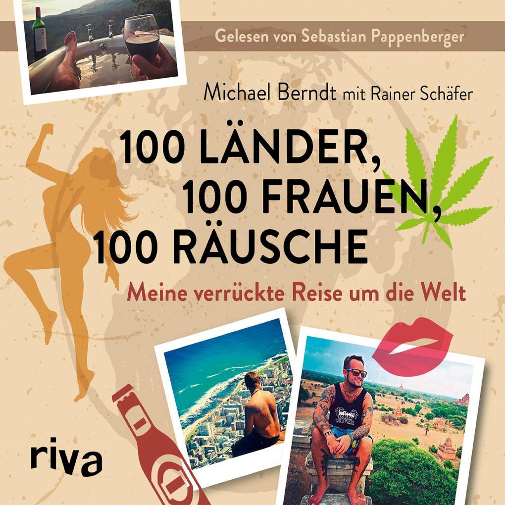100 Länder, 100 Frauen, 100 Räusche als Hörbuch Download