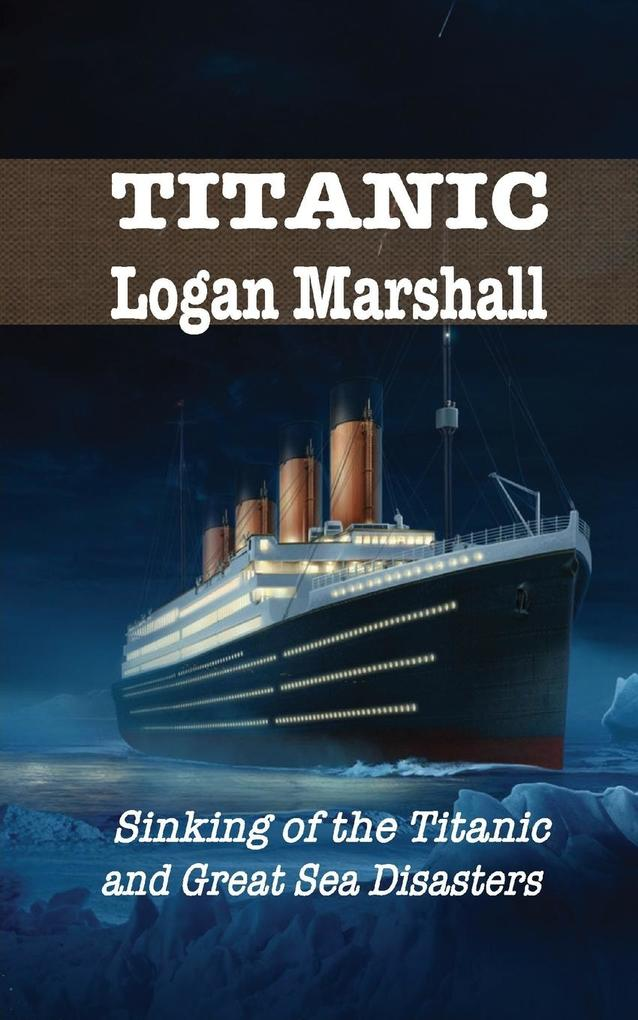 SINKING OF THE TITANIC als Buch von Logan Marshall