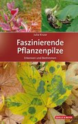 Faszinierende Pflanzenpilze