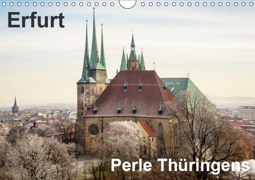 Erfurt. Perle Thüringens. (Wandkalender 2019 DI...