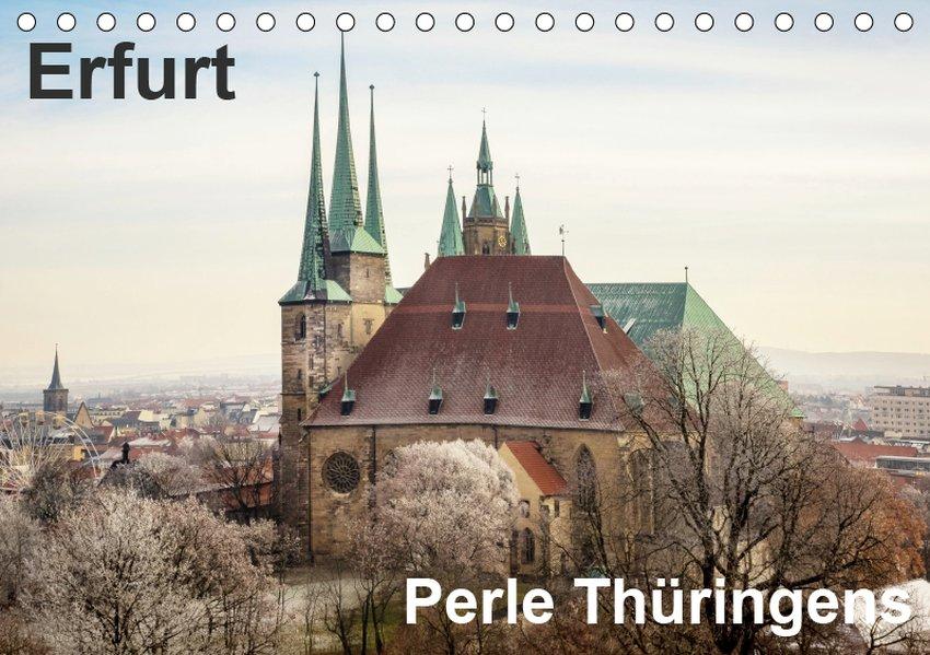 Erfurt. Perle Thüringens. (Tischkalender 2019 D...