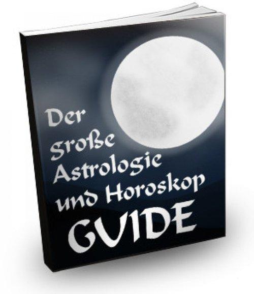 Der grosse Astrologie und Horoskop Guide als eB...