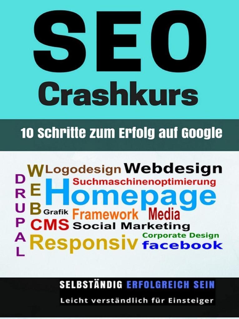 SEO Crashkurs - 10 Schritte zum Erfolg auf Goog...