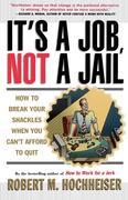 Its a Job Not a Jail