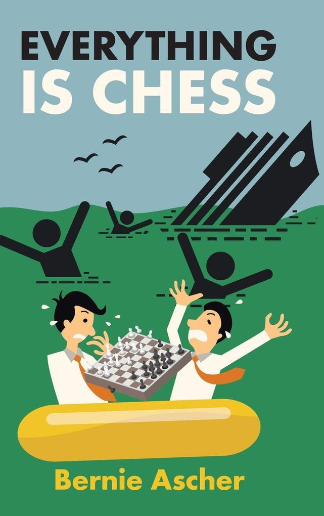 Everything Is Chess als Buch von Bernie Ascher