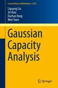 Gaussian Capacity Analysis
