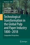 Technological Transformation in the Global Paper Industry 1800 - 2015: Comparative Perspectives