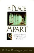 Place Apart: Monastic Prayer and Practic: Monastic Prayer and Practice for Everyone