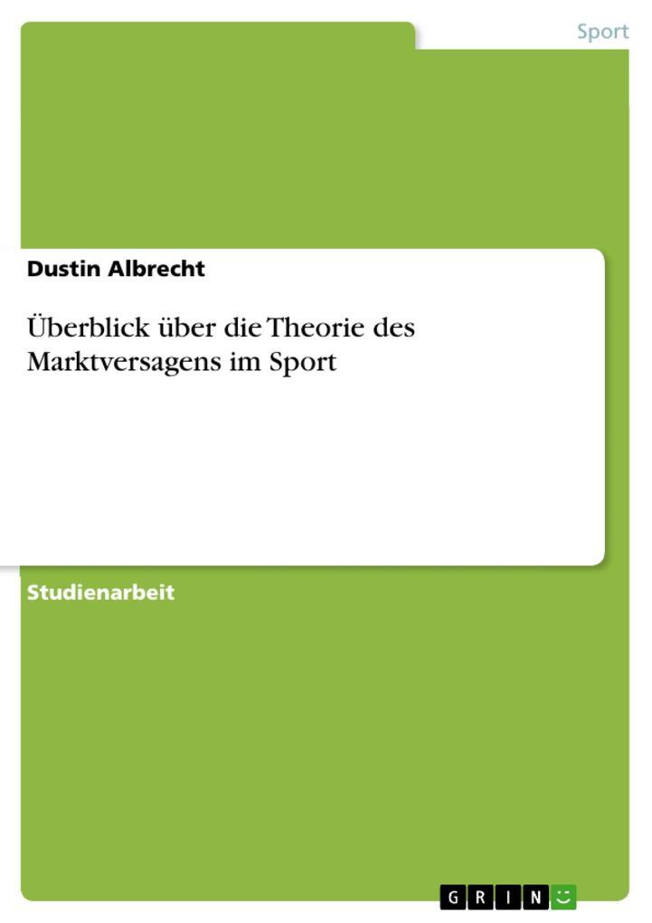 Überblick über die Theorie des Marktversagens i...