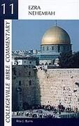 Collegeville Bible Commentary Old Testament Volume 11: Ezra, Nehemiah, Volume 11