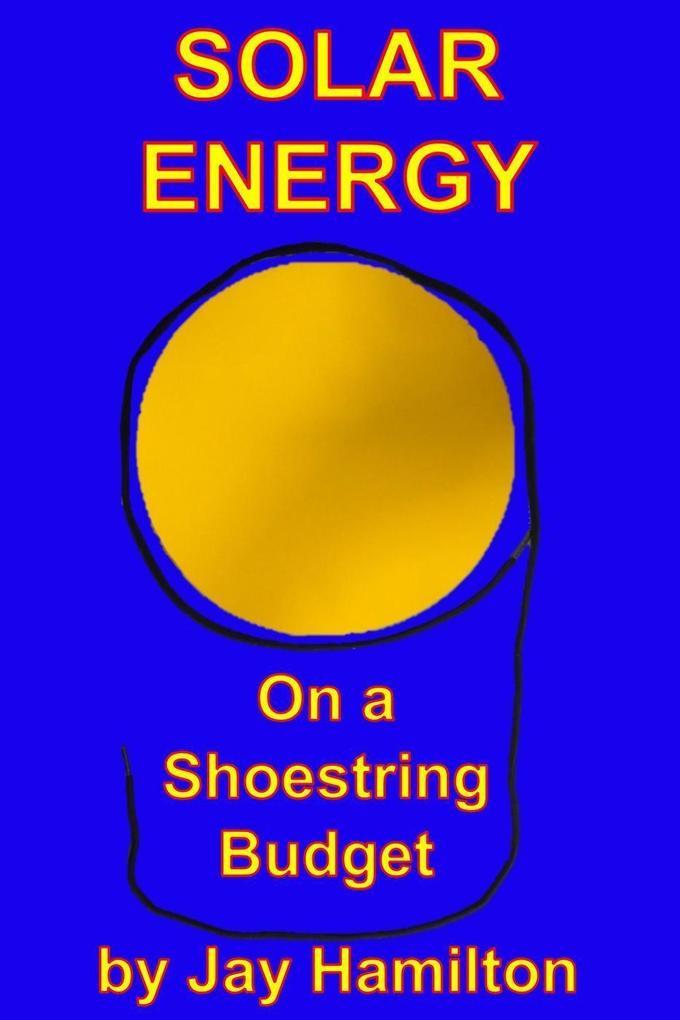 Solar Energy on a Shoestring Budget als eBook D...