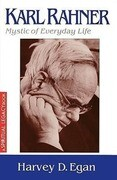 Karl Rahner: Mystic of Everyday Life