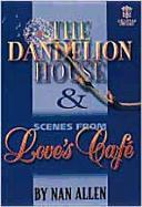 The Dandelion House and Scenes from Love's Cafe als Taschenbuch