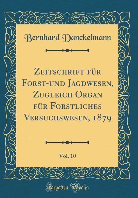 Zeitschrift für Forst-und Jagdwesen, Zugleich O...