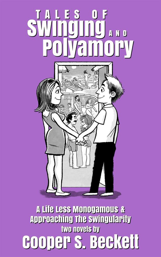 Tales of Swinging and Polyamory (Books of the S...