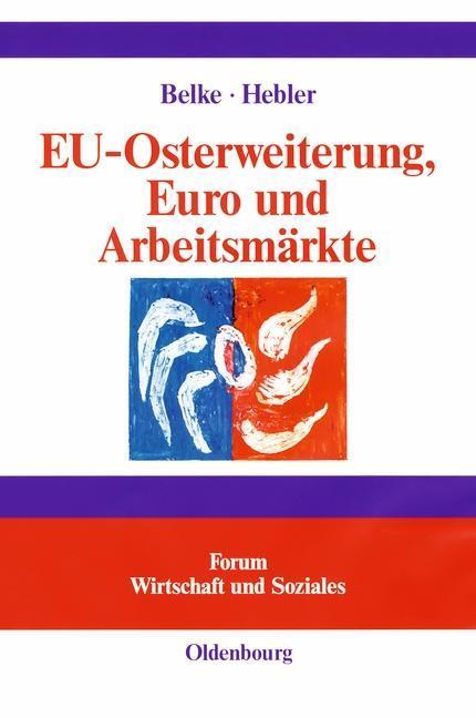 EU-Osterweiterung, Euro und Arbeitsmärkte als eBook